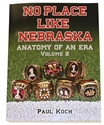 No Place Like Neb: Anatomy of an Era, Vol 2 Nebraska Cornhuskers, NO PLACE LIKE NEBR ANATOMY OF AN ERA VOL 2